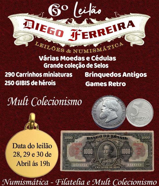 6º Leilão Diego Ferreira de Numismática e Colecionismo