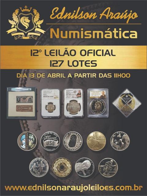 12º LEILÃO EDNILSON ARAUJO NUMISMÁTICA