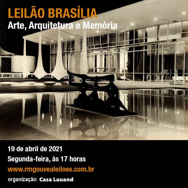 Leilão Brasília: Arte, Arquitetura e Memória - segunda-feira 19/4 às 17h