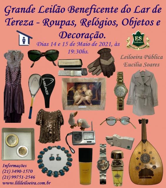 GRANDE LEILÃO BENEFICENTE DO LAR DE TEREZA - ROUPAS, RELÓGIOS, OBJETOS E DECORAÇÃO.