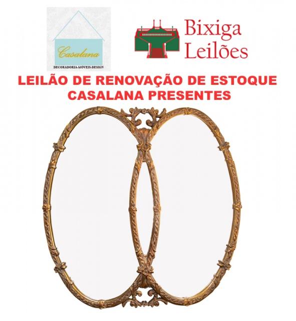 LEILÃO DE RENOVAÇÃO DE ESTOQUE CASALANA PRESENTES