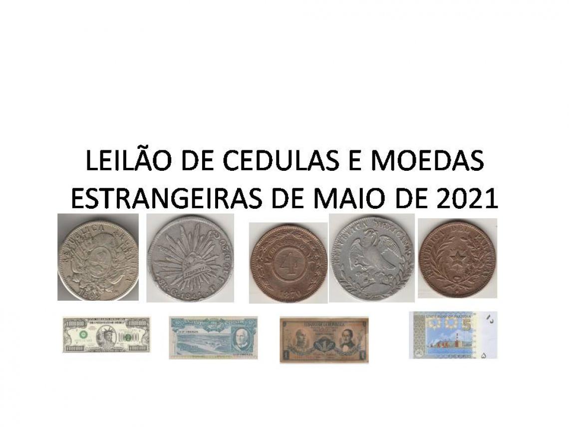 LEILÃO DE CEDULAS E MOEDAS ESTRANGEIRAS,MAIO DE 2021