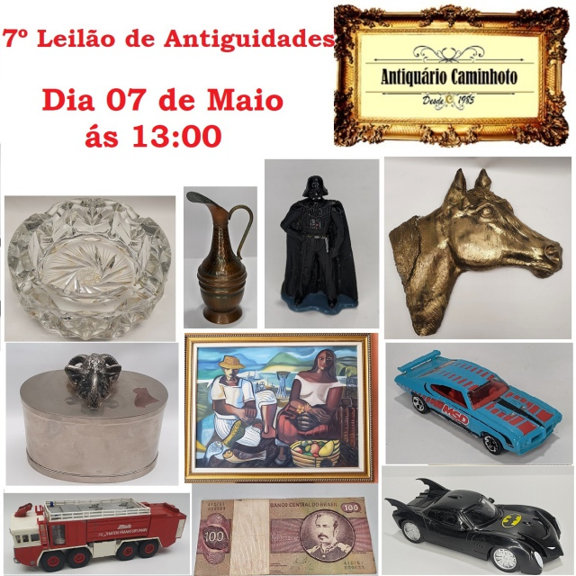 7º LEILÃO ANTIQUÁRIO CAMINHOTO