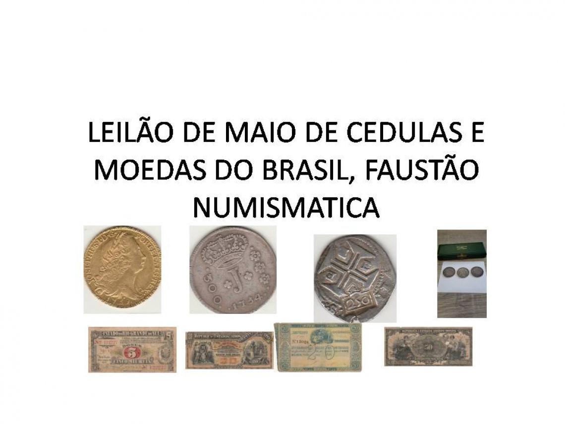 LEILÃO DE MAIO DE CEDULAS E MOEDAS DO BRASIL - FAUSTÃO NUMISMATICA