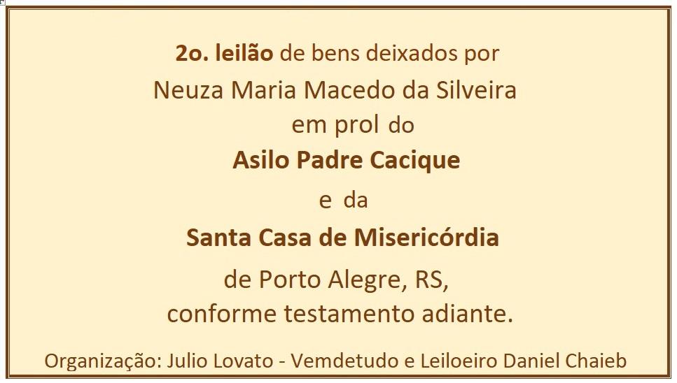 LEILÃO DE HERANÇA EM PROL DA STA.CASA E ASILO PE.CACIQUE DE P.ALEGRE - 2º LEILÃO
