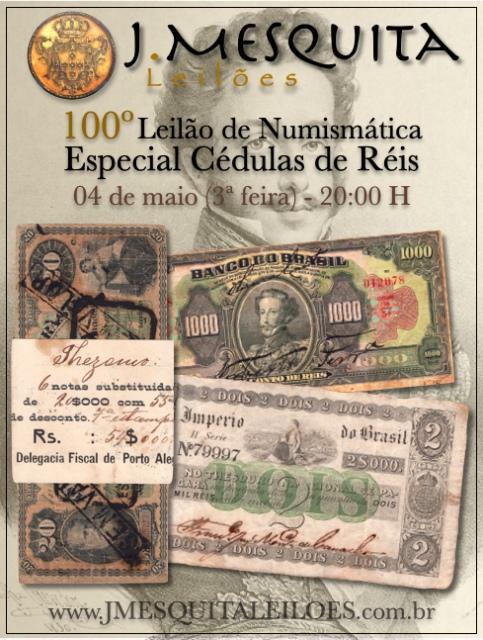 100º LEILÃO J.MESQUITA - CÉDULAS RÉIS DO BRASIL