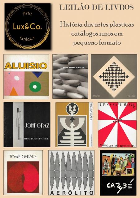Lux & Co. Leilões - Breve História das Artes Plásticas Através de Catálogos em Pequena Dimensão.