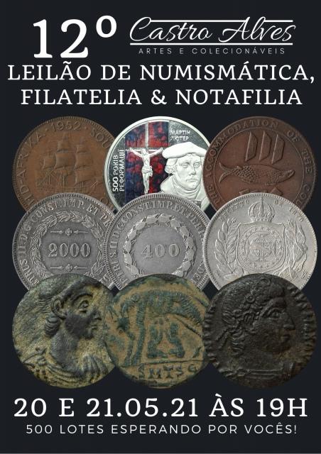 12º Leilão Castro Alves de Numismática, Notafilia & Filatelia