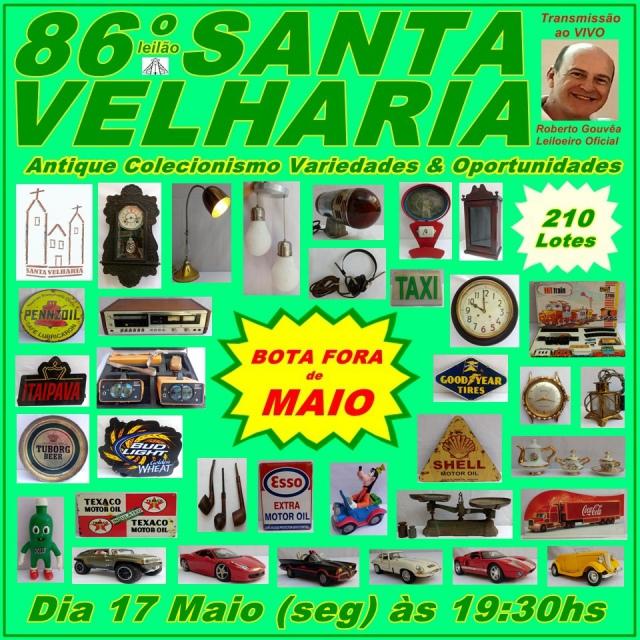 86º LEILÃO SANTA VELHARIA BOTA FORA DE MAIO Colecionismo & Variedades - 17 de Maio - 19:30hs