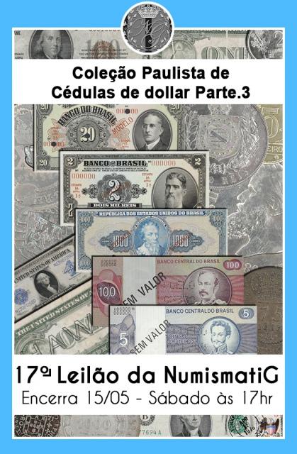 17º LEILÃO DE NUMISMÁTICA - NUMISMATIG LEILÕES - COLEÇÃO PAULISTA DE CÉDULAS DE DOLLAR