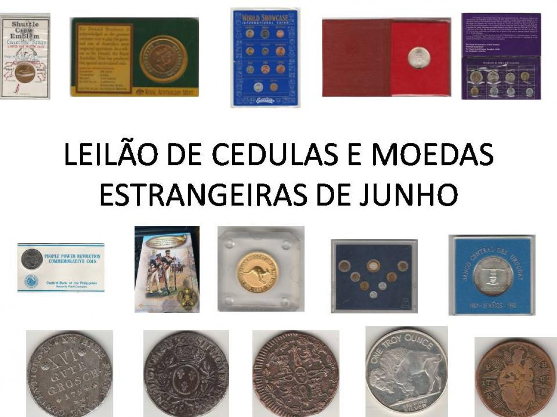 LEILÃO DE JUNHO DE CEDULAS E MOEDAS ESTRANGEIRAS.