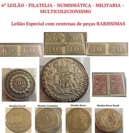 6º GRANDE LEILÃO ESPECIAL - FILATELIA - NUMISMÁTICA - MILITARIA E MULTICOLECIONISMO