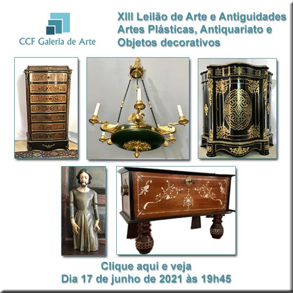 XIII Leilão CCF Esc. de Arte - Antiguidades, obras de arte - 17/06/2021 às 19h45