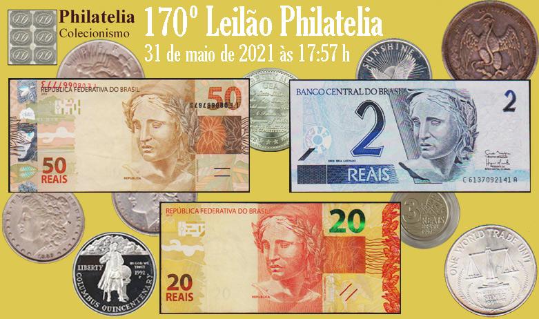 170º Leilão de Philatelia e Numismática - Philatelia Selos e Moedas