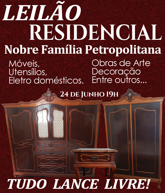 Leilão Residencial Nobre Família Petropolitana.