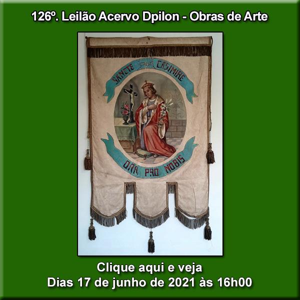 126º Leilão Acervo DPilon  E S P E C I A L  - OBRAS DE ARTE RARAS E DIFERENCIADAS - 17/06/2021- 16h.