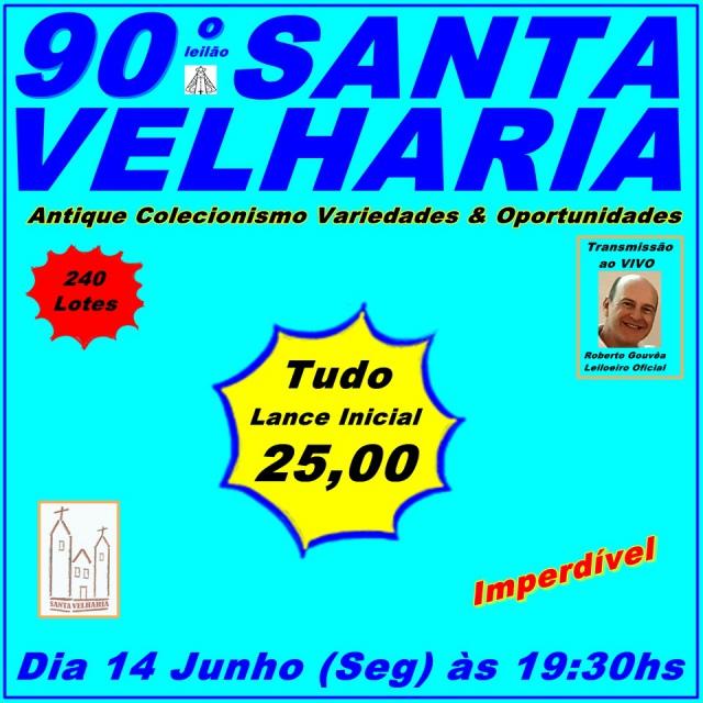 90º LEILÃO SANTA VELHARIA - Antique, Colecionismo, Variedades e Oportunidades - 14 Junho - 19:30hs
