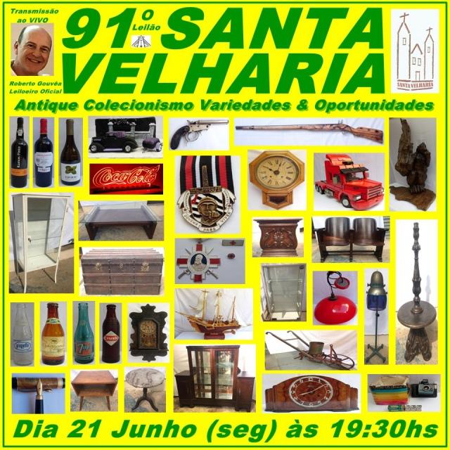91º LEILÃO SANTA VELHARIA - Antique, Colecionismo, Variedades e Oportunidades - 21 Junho - 19:30hs