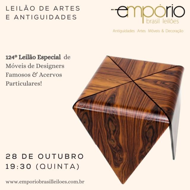124º Leilão de Artes & Antiguidades - Especial Móveis de Designers Famosos & Acervos Particulares!!!