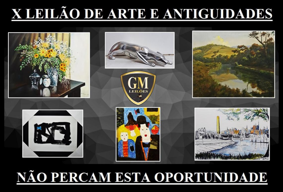 X LEILÃO DE ARTE E ANTIGUIDADES 2021 - GM LEILÕES - LEVANDO A ARTE ATÉ VOCÊ!