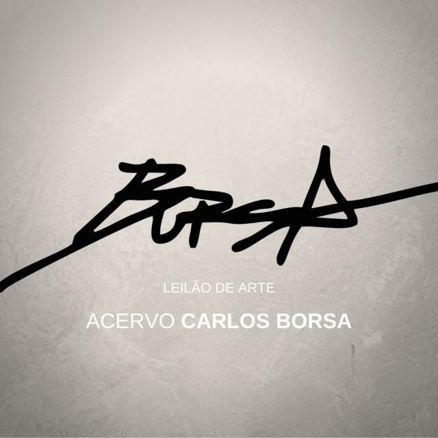 LEILÃO DE ARTE - ACERVO CARLOS BORSA