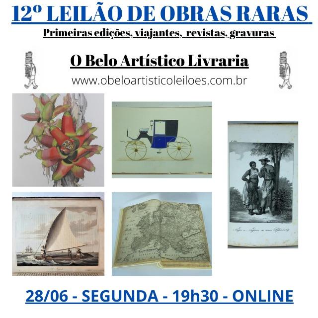 12º Leilão de Obras Raras /Especiais de O Belo Artístico