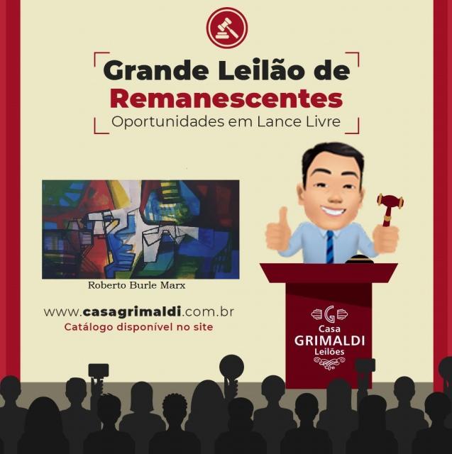 TERCEIRO GRANDE LEILÃO DE REMANESCENTES - OPORTUNIDADES EM LANCE LIVRE - CASA GRIMALDI