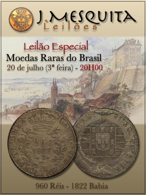 102º LEILÃO ESPECIAL J. MESQUITA - MOEDAS RARAS DO BRASIL