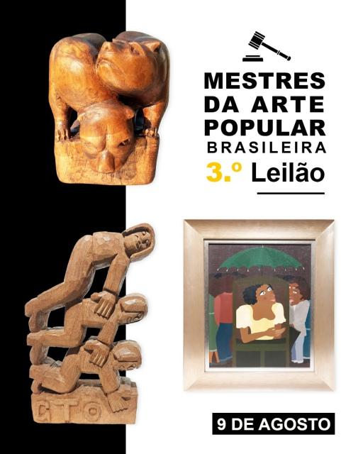 3º Leilão Mestres da Arte Popular Brasileira - Esculturas e Quadros