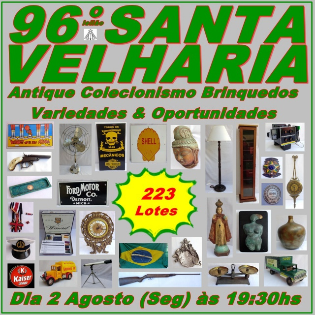 96º LEILÃO SANTA VELHARIA Colecionismo, Oportunidades & Variedades - 02 de Agosto às 19h30