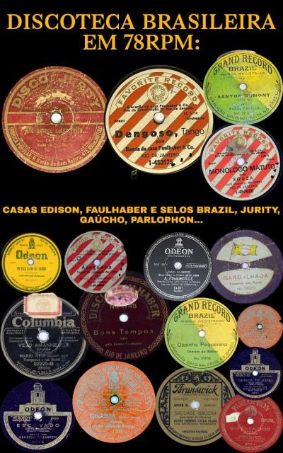 DISCOTECA BRASILEIRA EM 78RPM: CASAS EDISON, FAULHABER E SELOS BRAZIL, JURITY, GAÚCHO, PARLOPHON
