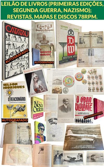 LEILÃO DE LIVROS (PRIMEIRAS EDIÇÕES, SEGUNDA GUERRA, NAZISMO); REVISTAS, MAPAS E DISCOS 78RPM.