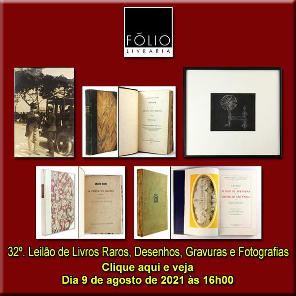 32º. Leilão de Livros Raros, Desenhos, Gravuras e Fotografias - 09-08/2021 - 16h00