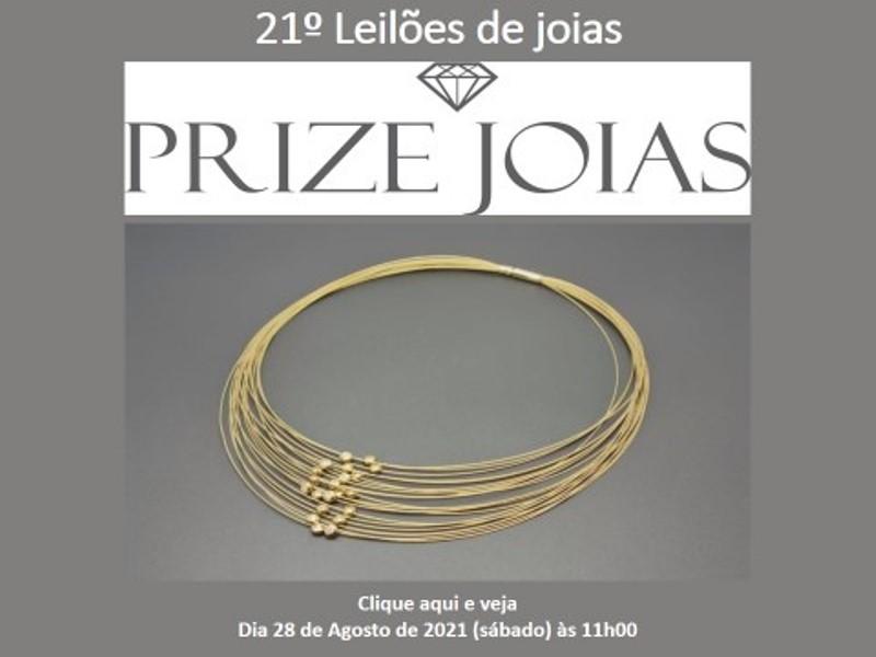 20º Leilão de Joias - Prize Jóias - Dia 14 de Agosto de 2021 (Sábado) às 11h
