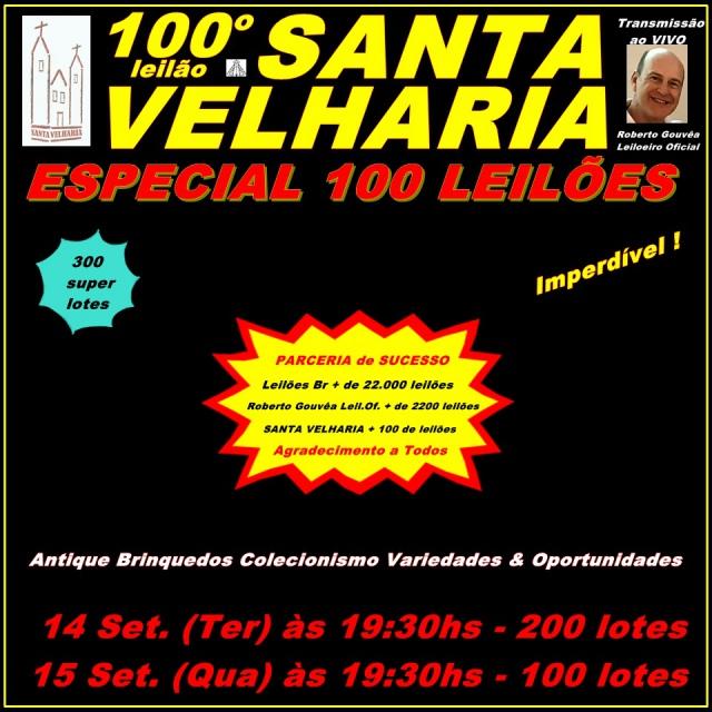 100º LEILÃO SANTA VELHARIA - Especial 100 Leilões - 14 e 15 Setembro 19h30