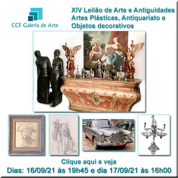 XIV Leilão CCF Esc. de Arte - Antiguidades, obras de arte - 16/09/ às 19h45 e 17/09/2021 às 16h