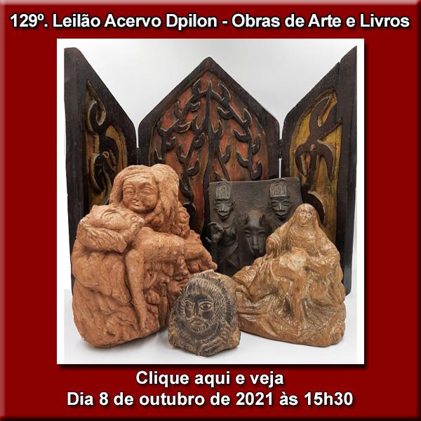 129º LEILÃO ACERVO DPILON  - OBRAS DE ARTE E LIVROS -  08/10/2021 às 15.30h