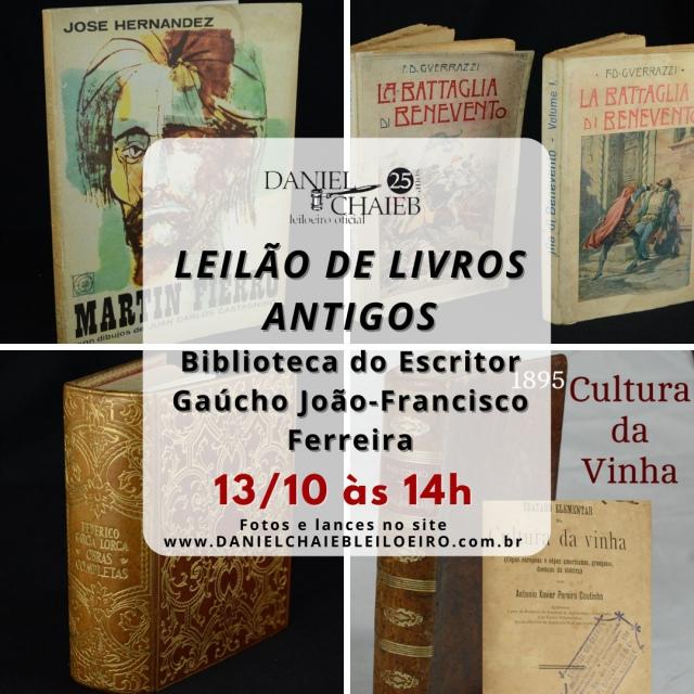 LEILÃO DE LIVROS ANTIGOS - Biblioteca do Escritor Gaúcho João-Francisco Ferreira