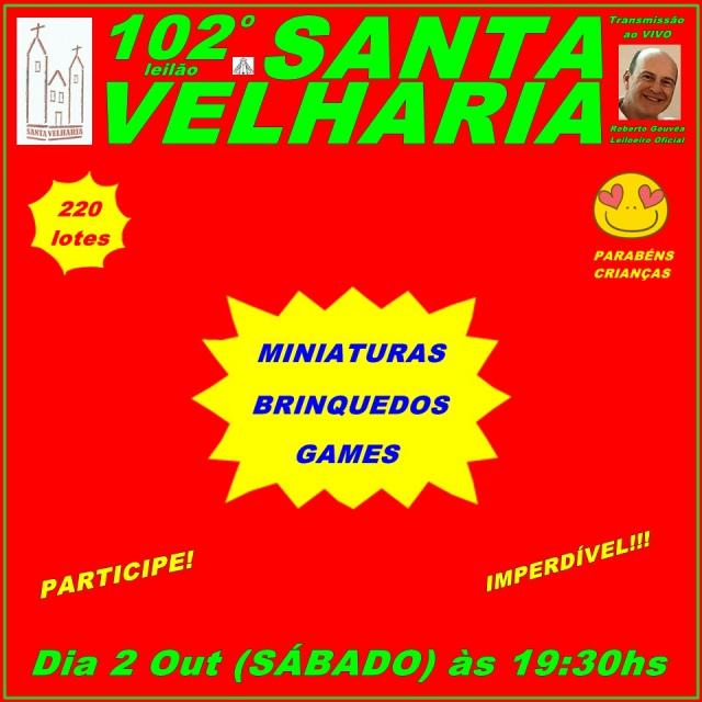 102º LEILÃO SANTA VELHARIA - Brinquedos, Colecionáveis & Miniaturas - 02 de Outubro 19h30
