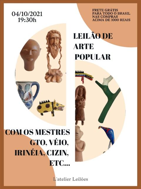 LEILÃO DE ARTE POPULAR COM OS MESTRES GTO, VÉIO, IRINÉIA E ETC...