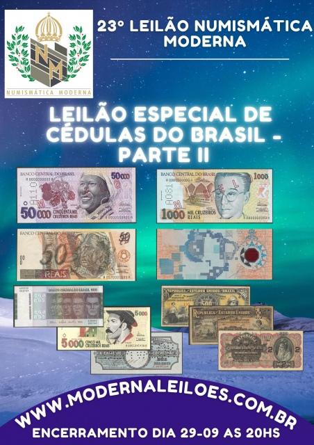 23º LEILÃO NUMISMÁTICA MODERNA - ESPECIAL DE CÉDULAS DO BRASIL - PARTE II