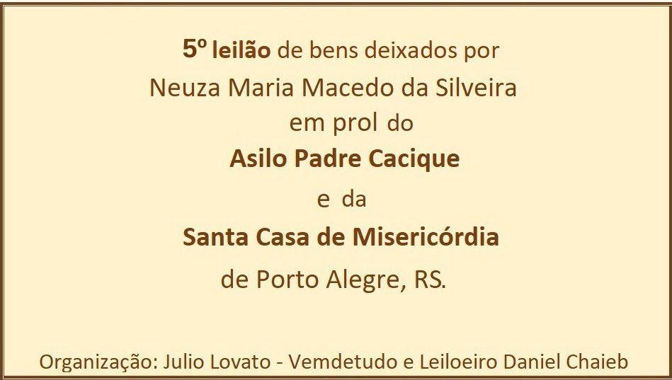 LEILÃO DE HERANÇA EM PROL DA STA.CASA E ASILO PE.CACIQUE DE P.ALEGRE - V LEILÃO