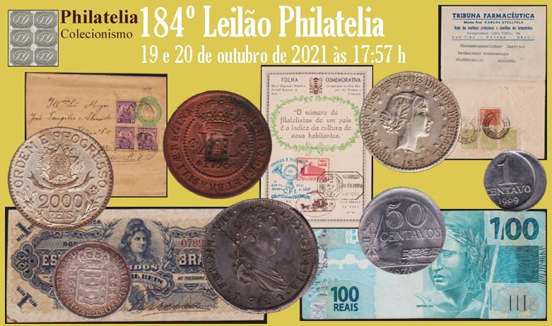 184º Leilão de Filatelia e Numismática - Philatelia Selos e Moedas