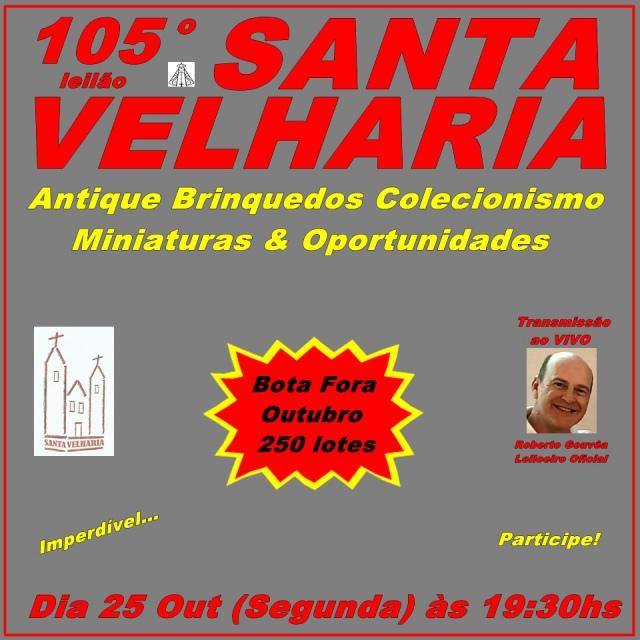 105º LEILÃO BOTA FORA OUTUBRO SANTA VELHARIA - 25 de Outubro 19h30