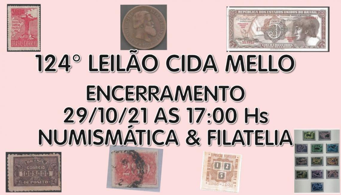 124º LEILÃO CIDA MELLO - NUMISMÁTICA E FILATELIA