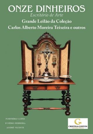 Grande Leilão da Coleção Carlos Alberto Moreira Teixeira e outros