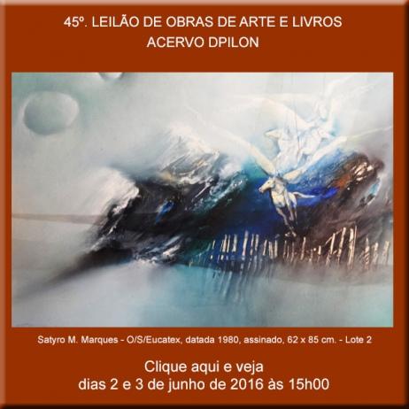 45º LEILÃO DE OBRAS DE ARTE E LIVROS - Acervo DPilon
