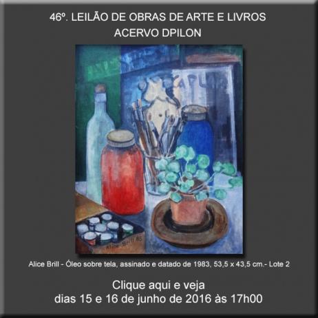46º LEILÃO DE OBRAS DE ARTE E LIVROS - Acervo DPilon