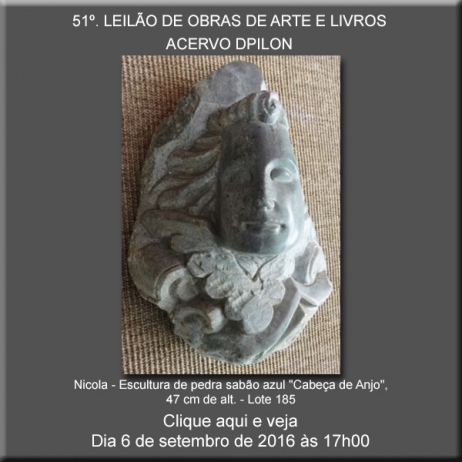 51º LEILÃO DE OBRAS DE ARTE E LIVROS - Acervo DPilon - 6/09/2016