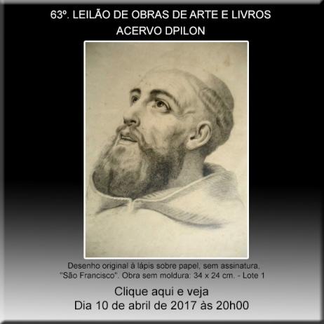 63º LEILÃO Acervo DPilon - OBRAS DE ARTE E LIVROS - OPORTUNIDADES - 10/04/2017